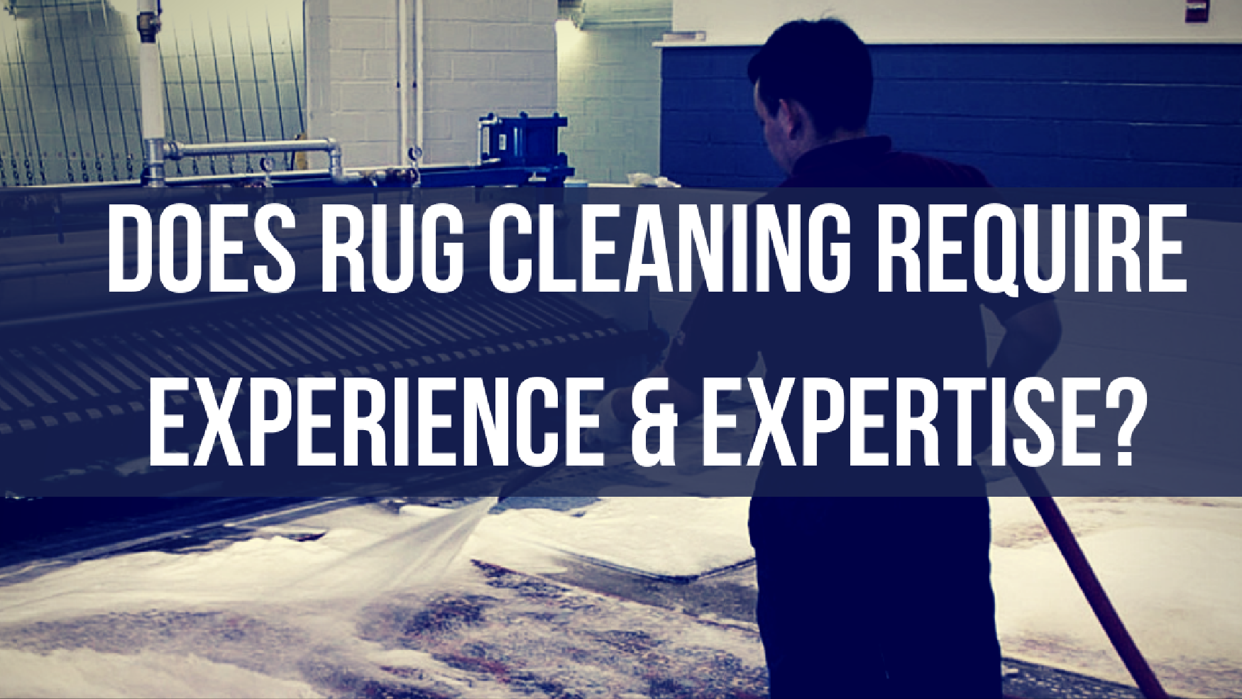 does-rug-cleaning-require-experience-expertise_
