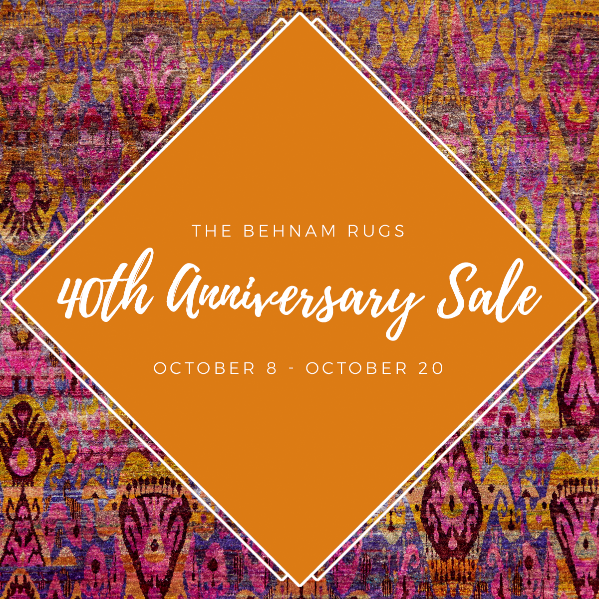 Behnam Rugs 40th Anniversary Sale